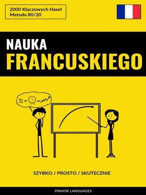 cover image of Nauka Francuskiego--Szybko / Prosto / Skutecznie