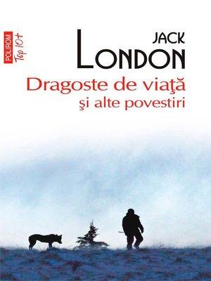 cover image of Dragoste de viaţă şi alte povestiri
