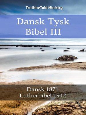 cover image of Dansk Tysk Bibel III
