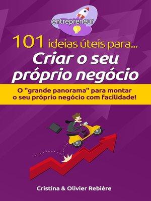 cover image of 101 ideias úteis para... Criar o seu próprio negócio