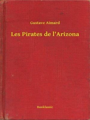 cover image of Les Pirates de l'Arizona
