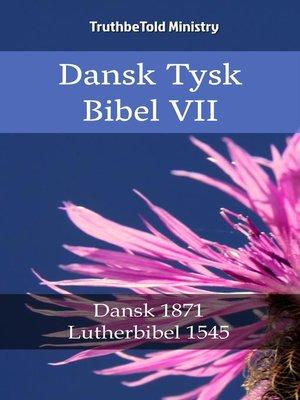 cover image of Dansk Tysk Bibel VII