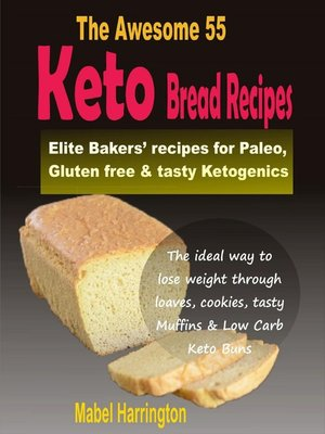 cover image of The Awesome 55 Keto Bread Recipes