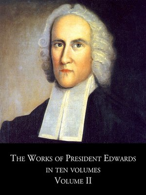 cover image of The Works of President Edwards, In Ten Volumes, Volume II