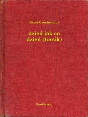 cover image of dzień jak co dzień (tomik)