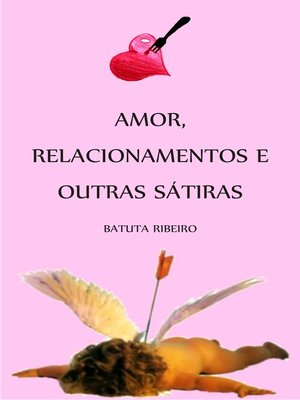 cover image of Amor, relacionamentos e outras sátiras