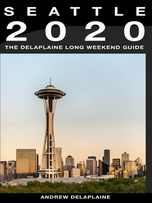 cover image of Seattle 2020--The Delaplaine Long Weekend Guide