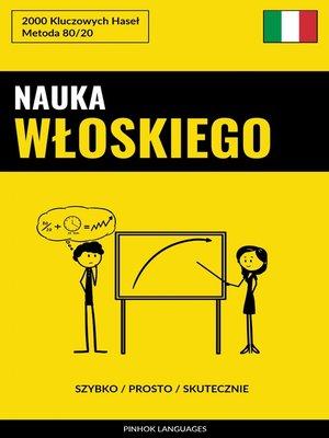 cover image of Nauka Włoskiego--Szybko / Prosto / Skutecznie