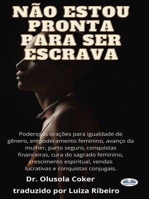 cover image of Não Estou Pronta Para Ser Escrava