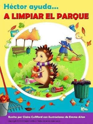 cover image of Hector Ayuda A Limpiar El Parque