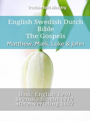 cover image of English Swedish Dutch Bible--The Gospels--Matthew, Mark, Luke & John