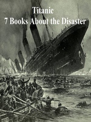 cover image of Titanic: Seven Books About the Disaster