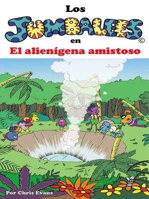 cover image of Los Jumbalees en El alienígena amistoso