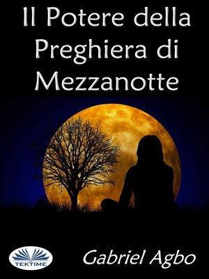 cover image of Il Potere Della Preghiera Di Mezzanotte