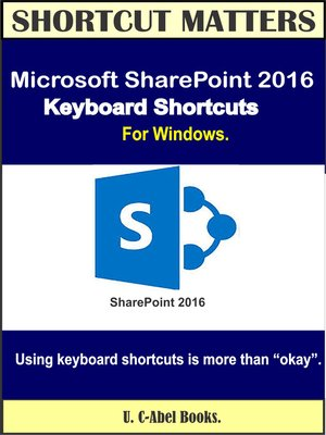 cover image of Microsoft SharePoint 2016 Keyboard Shortcuts For Windows