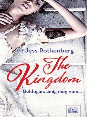 cover image of The Kingdom--Boldogan, amíg meg nem...
