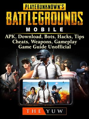 cover image of PUBG Mobile, APK, Download, Bots, Hacks, Tips, Cheats, Weapons, Gameplay, Game Guide Unofficial