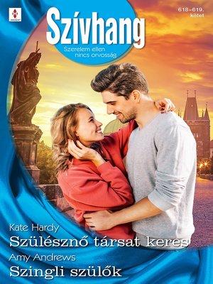 cover image of Szülésznő társat keres; Szingli szülők