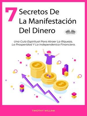 cover image of 7 Secretos De La Manifestación Del Dinero