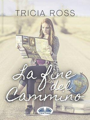 cover image of La Fine Del Cammino