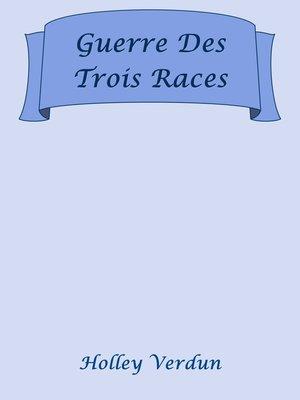 cover image of Guerre Des Trois Races
