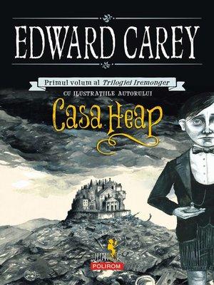 cover image of Casa Heap. Primul volum al Trilogiei Iremonger