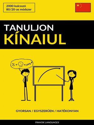 cover image of Tanuljon Kínaiul--Gyorsan / Egyszerűen / Hatékonyan