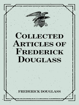 cover image of Collected Articles of Frederick Douglass