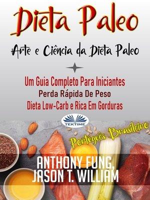 cover image of Dieta Paleo--A Ciência E a Arte Da Dieta Paleo
