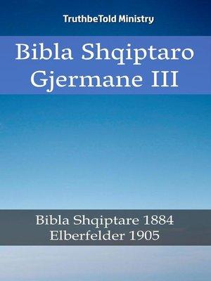 cover image of Bibla Shqiptaro Gjermane III