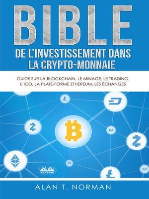 cover image of Bible De L'Investissement Dans La Crypto-Monnaie