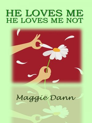 cover image of He Loves Me He Loves Me Not