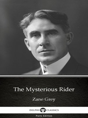 cover image of The Mysterious Rider by Zane Grey--Delphi Classics (Illustrated)