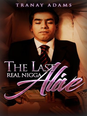 cover image of The Last Real Nigga Alive
