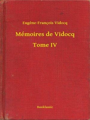 cover image of Mémoires de Vidocq - Tome IV