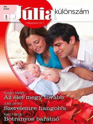cover image of Az élet megy tovább; Szerelemre hangolva; Botrányos barátnő