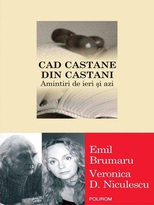 cover image of Cad castane din castani. Amintiri de ieri și azi