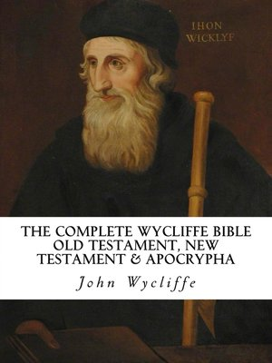 cover image of The Complete Wycliffe Bible: Old Testament, New Testament & Apocrypha
