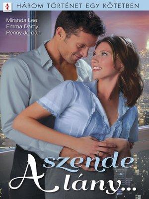 cover image of A szende lány...--3 történet 1 kötetben