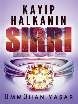 cover image of Kayıp Halkanın Sırrı