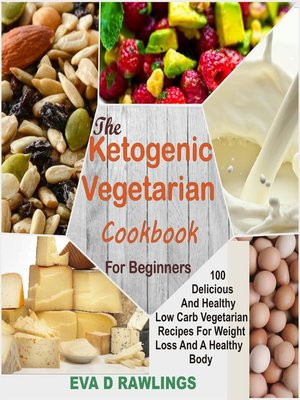 cover image of The Ketogenic Vegetarian Cookbook For Beginners