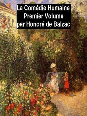 cover image of La comédie humaine volume I — Scènes de la vie privée tome I