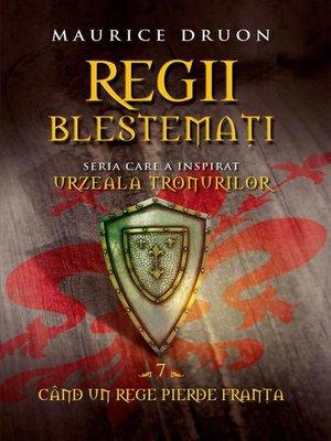 cover image of Regii blestemați 7. Când un rege pierde Franța