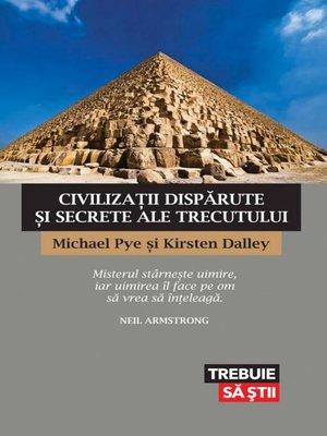 cover image of Civilizații dispărute și secrete ale trecutului