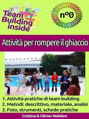 cover image of Team Building inside n°0: Attività per rompere il ghiaccio