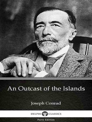 cover image of An Outcast of the Islands by Joseph Conrad