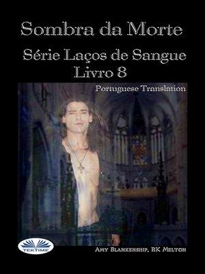 cover image of Sombra Da Morte (Livro 8 Com Encadernação Do Sangue)