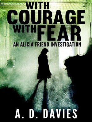 cover image of With Courage With Fear: An Alicia Friend Investigation