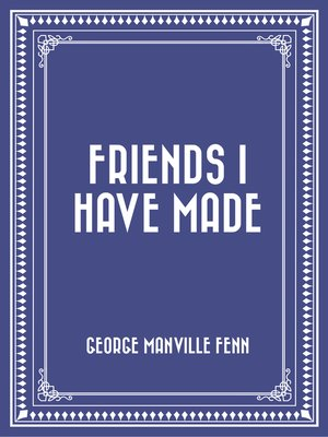 cover image of Friends I Have Made