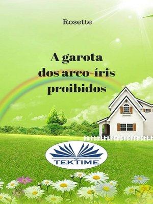 cover image of A Garota Dos Arco-íris Proibidos